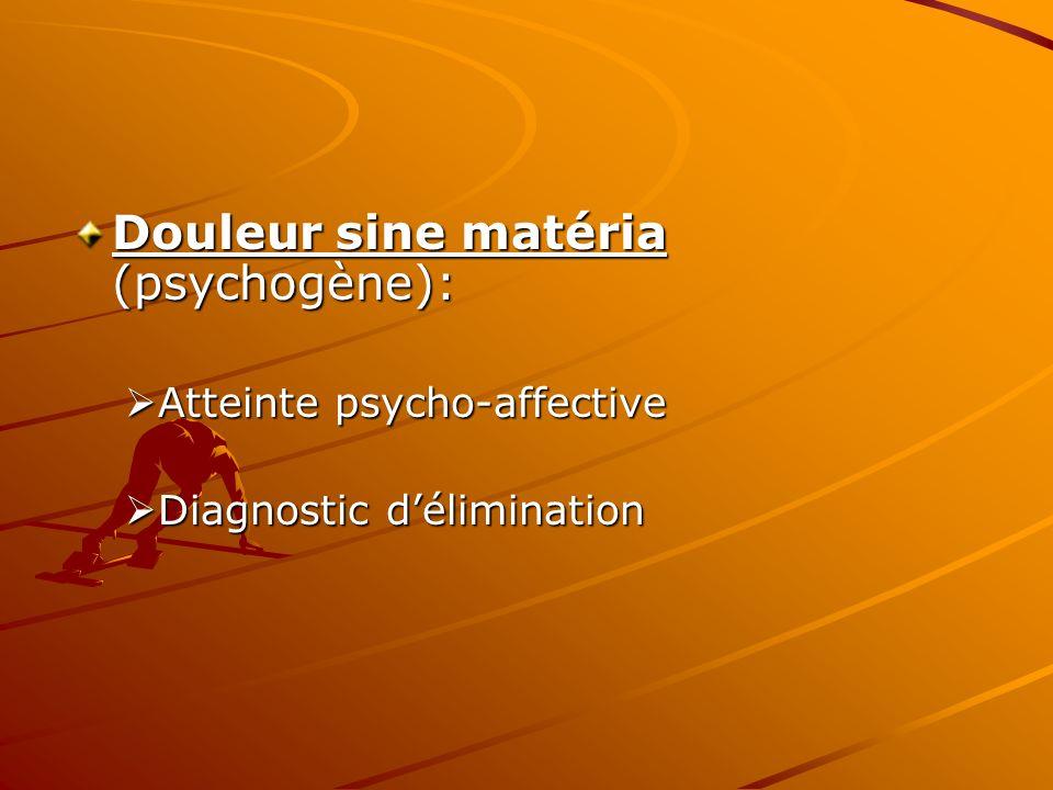 Douleur sine matéria (psychogène):