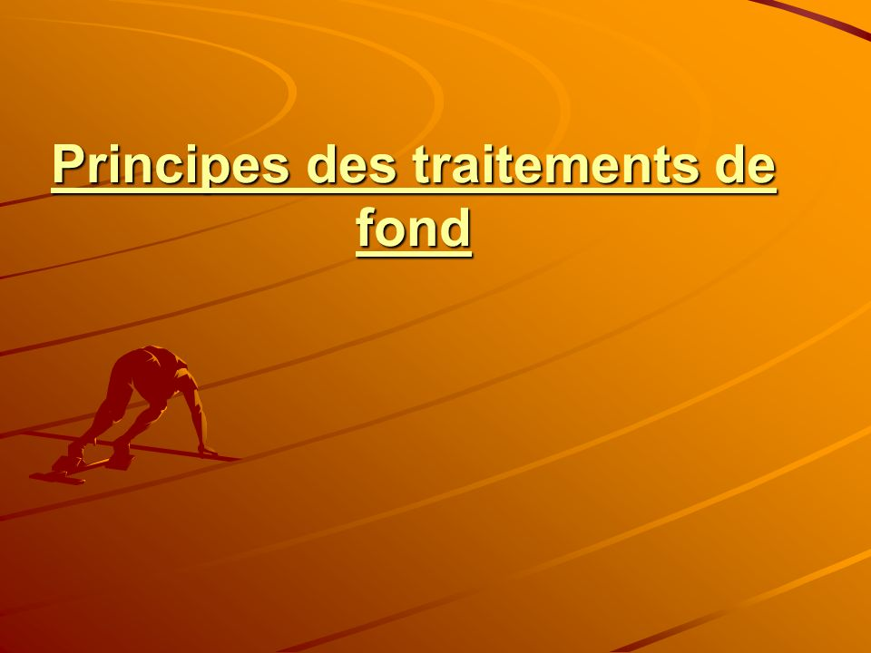Principes des traitements de fond