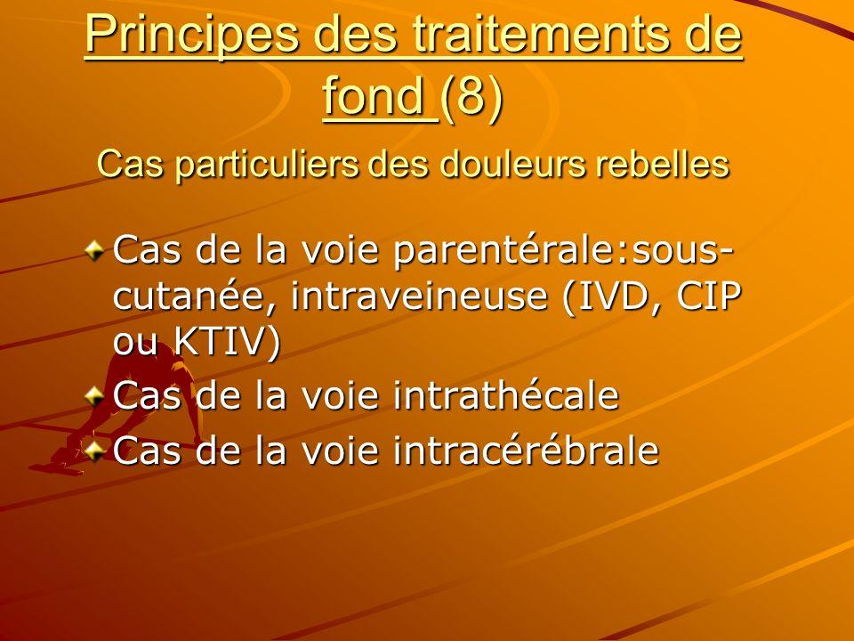 Principes des traitements de fond (8) Cas particuliers des douleurs rebelles