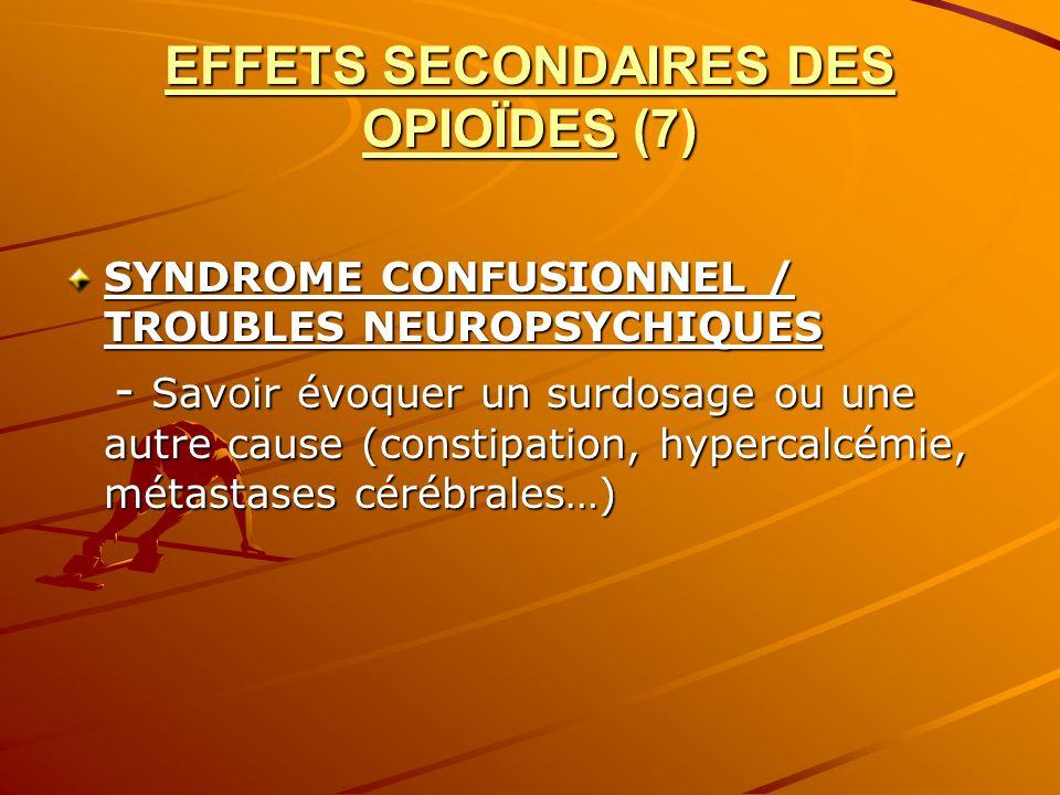 EFFETS SECONDAIRES DES OPIOÏDES (7)