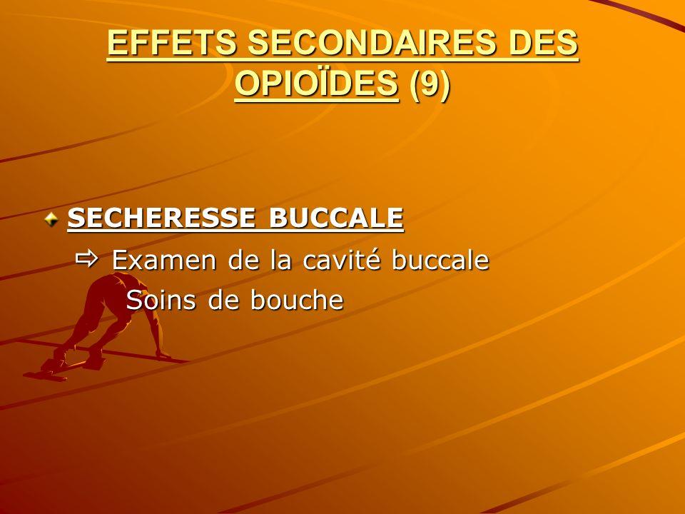 EFFETS SECONDAIRES DES OPIOÏDES (9)