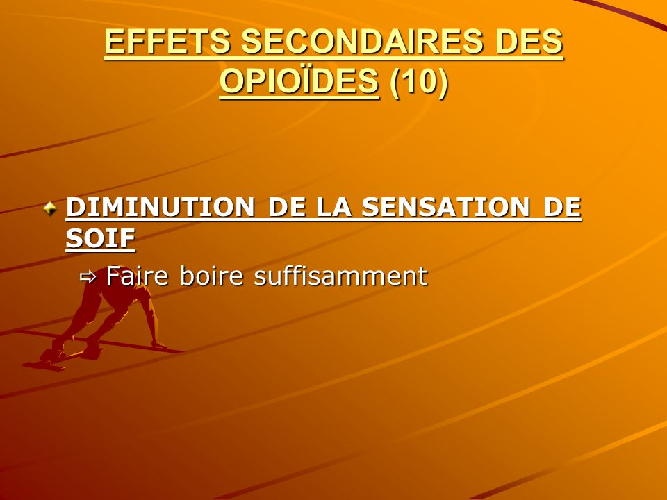 EFFETS SECONDAIRES DES OPIOÏDES (10)