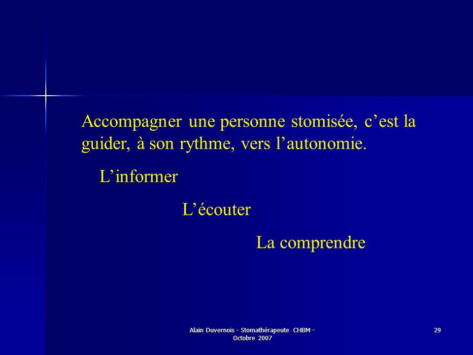 Alain Duvernois - Stomathérapeute CHBM - Octobre 2007