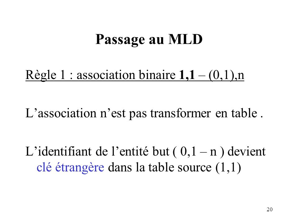Passage au MLD Règle 1 : association binaire 1,1 – (0,1),n