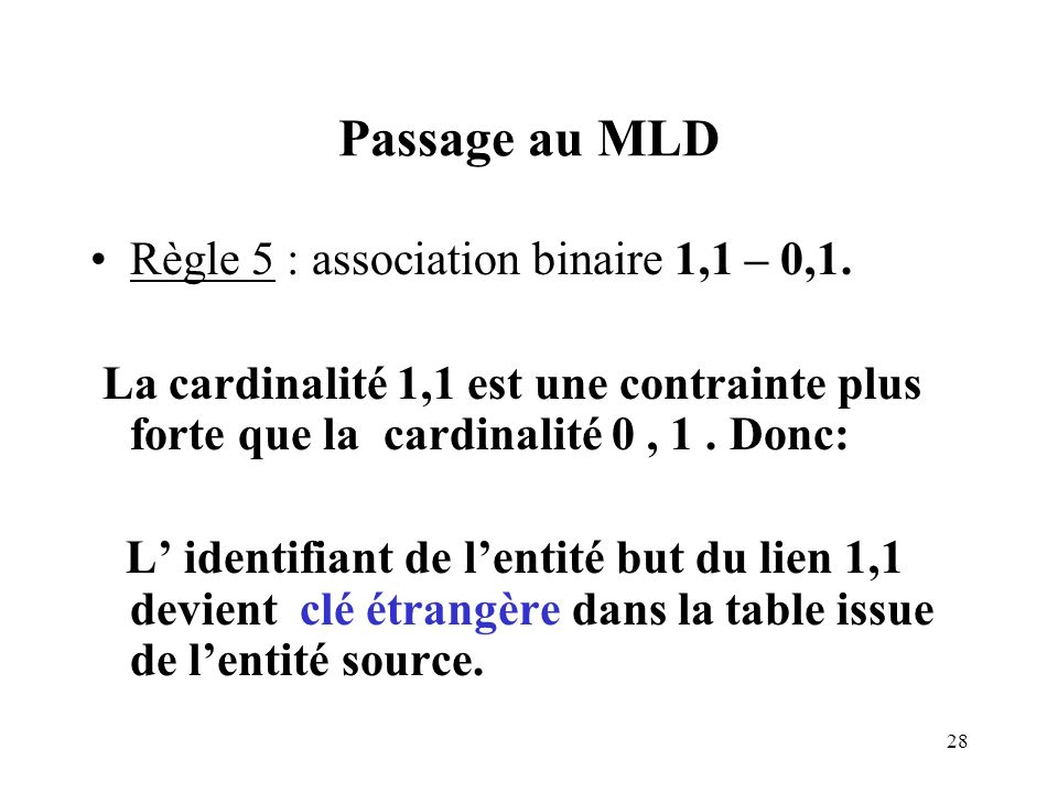 Passage au MLD Règle 5 : association binaire 1,1 – 0,1.