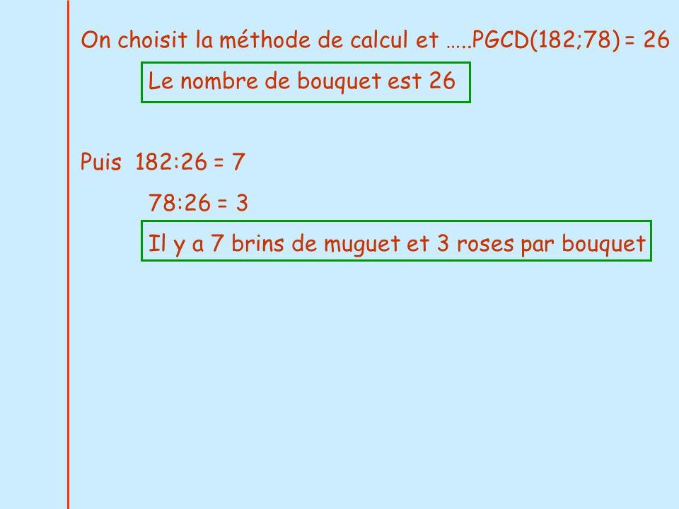 On choisit la méthode de calcul et …..PGCD(182;78) = 26