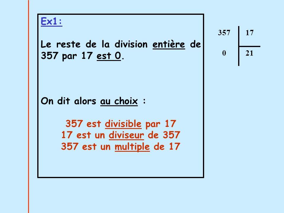 Le reste de la division entière de 357 par 17 est 0.