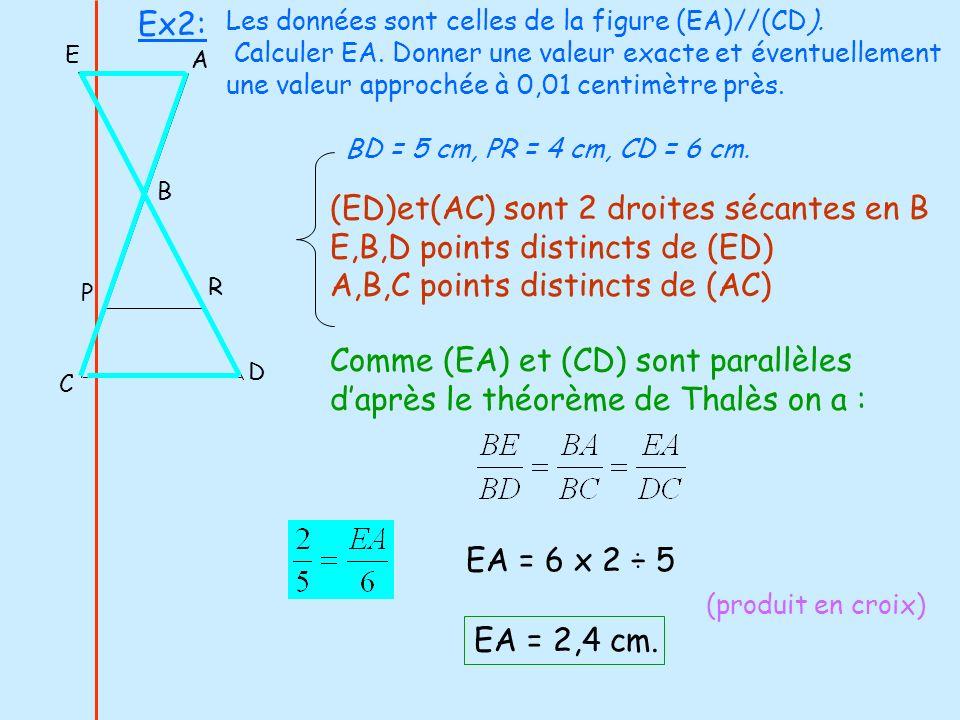 (ED)et(AC) sont 2 droites sécantes en B E,B,D points distincts de (ED)