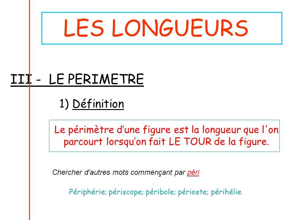 LES LONGUEURS III - LE PERIMETRE 1) Définition