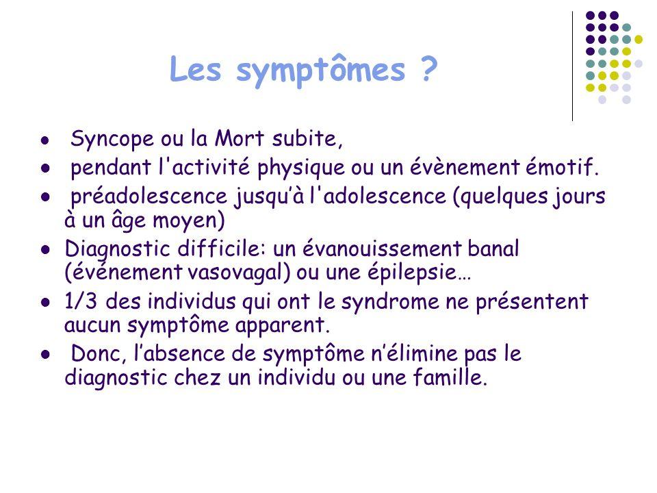 Les symptômes pendant l activité physique ou un évènement émotif.