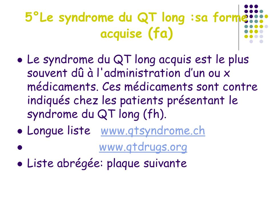 5°Le syndrome du QT long :sa forme acquise (fa)