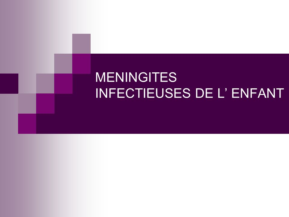 MENINGITES INFECTIEUSES DE L' ENFANT