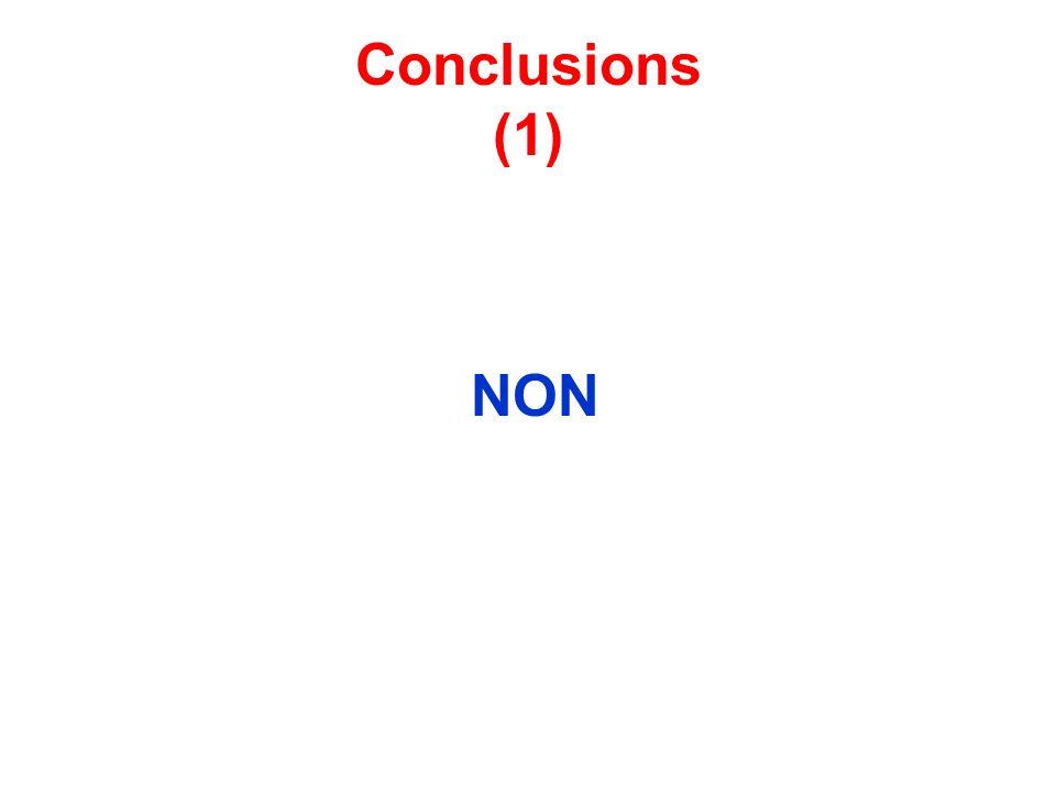 Conclusions (1) NON