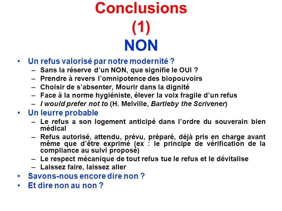 Conclusions (1) NON Un refus valorisé par notre modernité