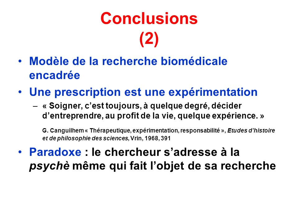Conclusions (2) Modèle de la recherche biomédicale encadrée