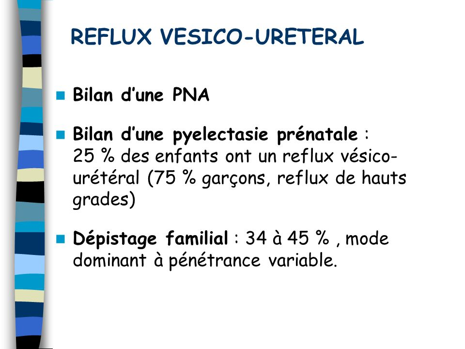 REFLUX VESICO-URETERAL
