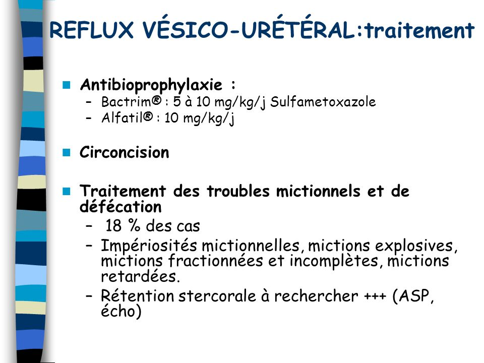 REFLUX VÉSICO-URÉTÉRAL:traitement