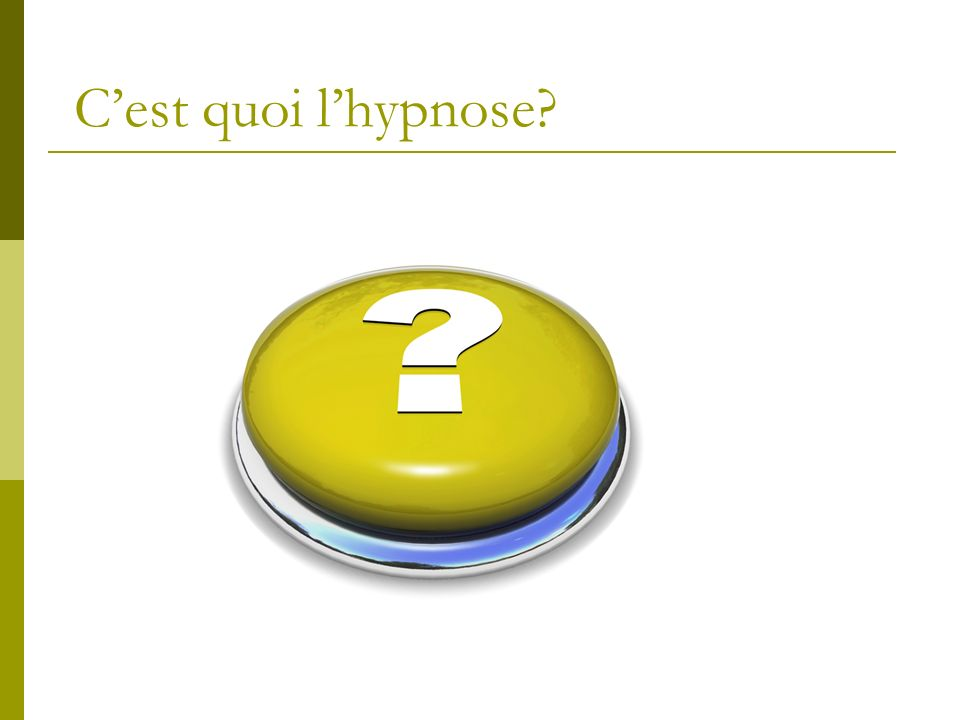 C'est quoi l'hypnose Brain storming sur les représentations hypnose