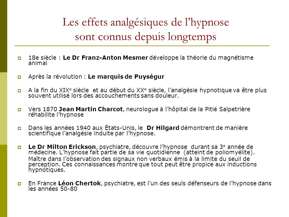 Les effets analgésiques de l'hypnose sont connus depuis longtemps
