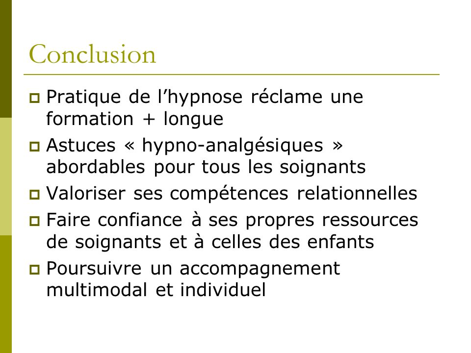 Conclusion Pratique de l'hypnose réclame une formation + longue