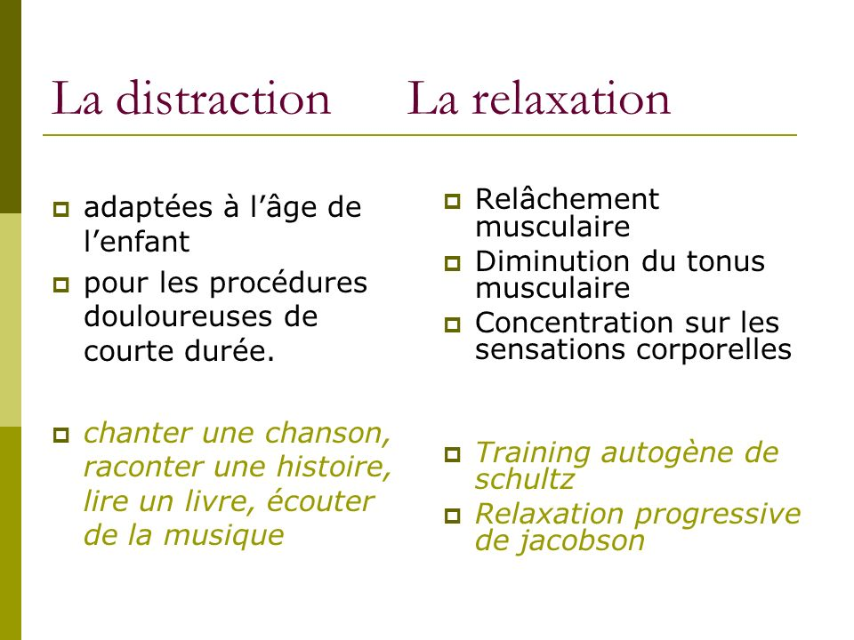 La distraction La relaxation