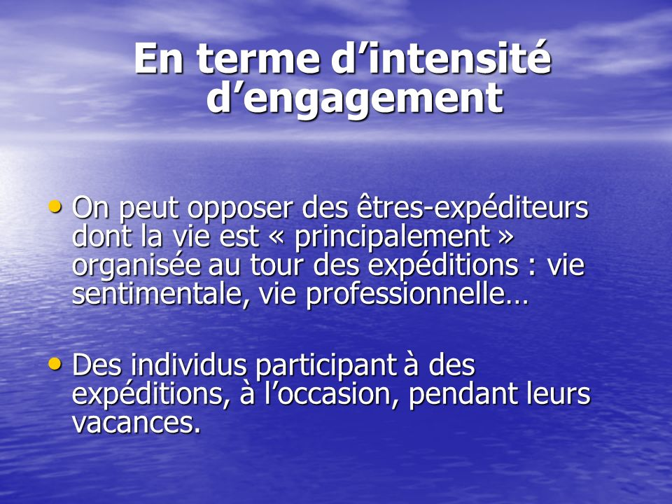 En terme d'intensité d'engagement
