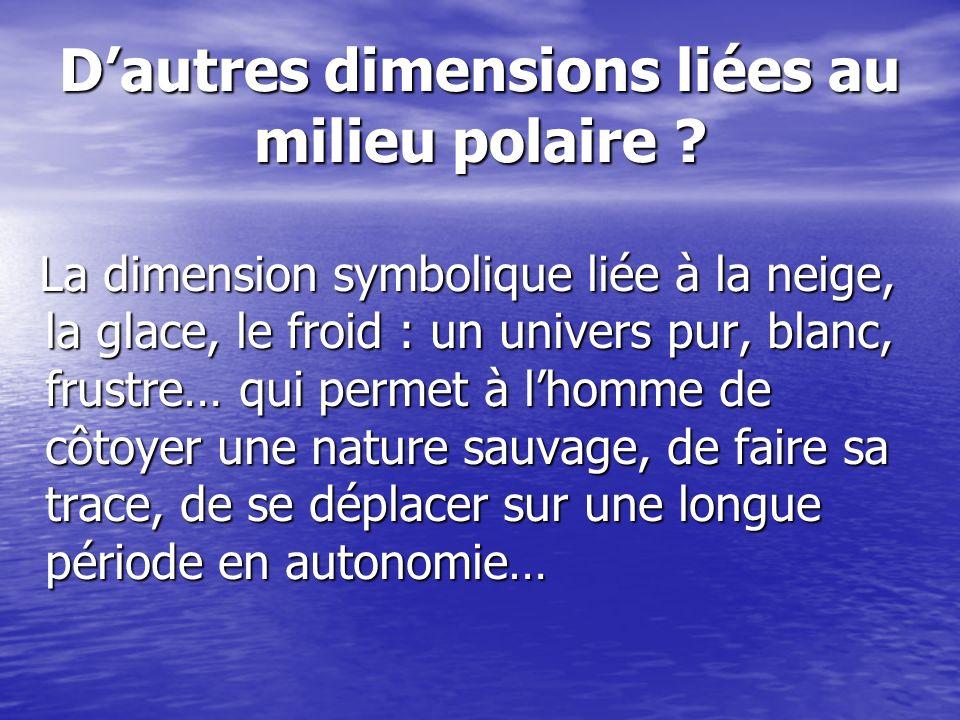 D'autres dimensions liées au milieu polaire