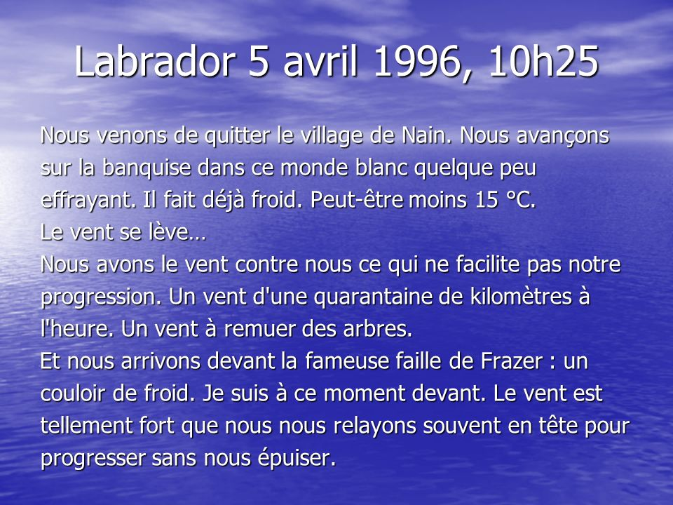 Labrador 5 avril 1996, 10h25
