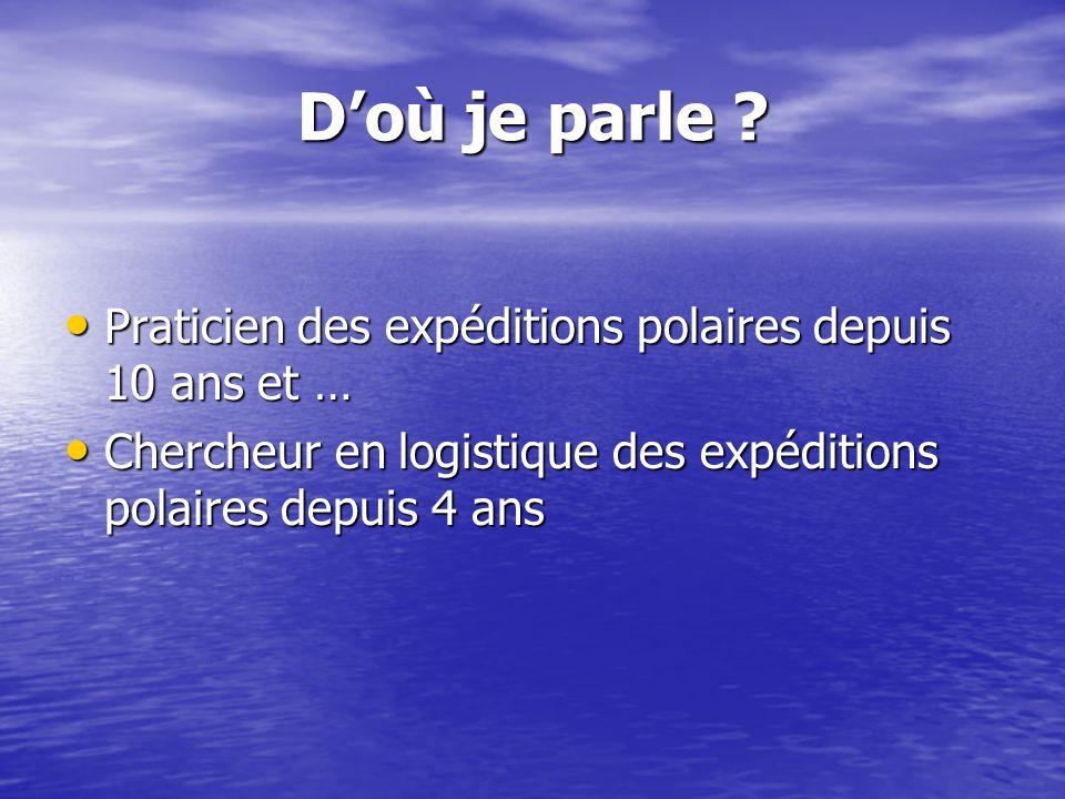 D'où je parle Praticien des expéditions polaires depuis 10 ans et …