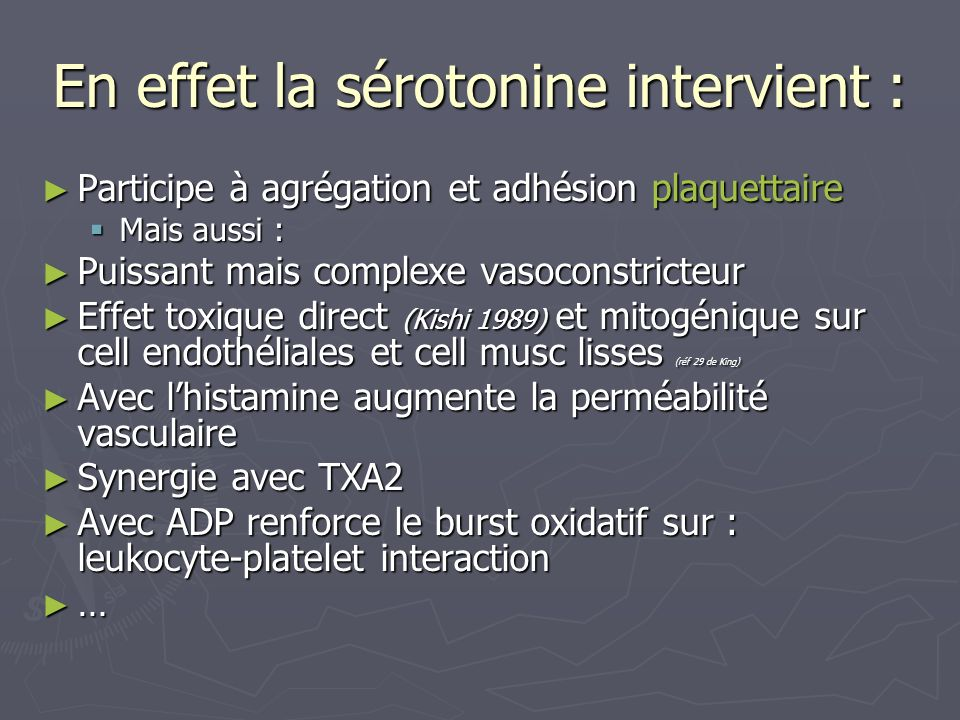 En effet la sérotonine intervient :