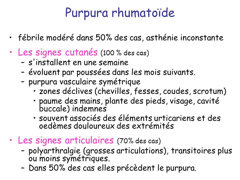 Purpura rhumatoïde Les signes cutanés (100 % des cas)