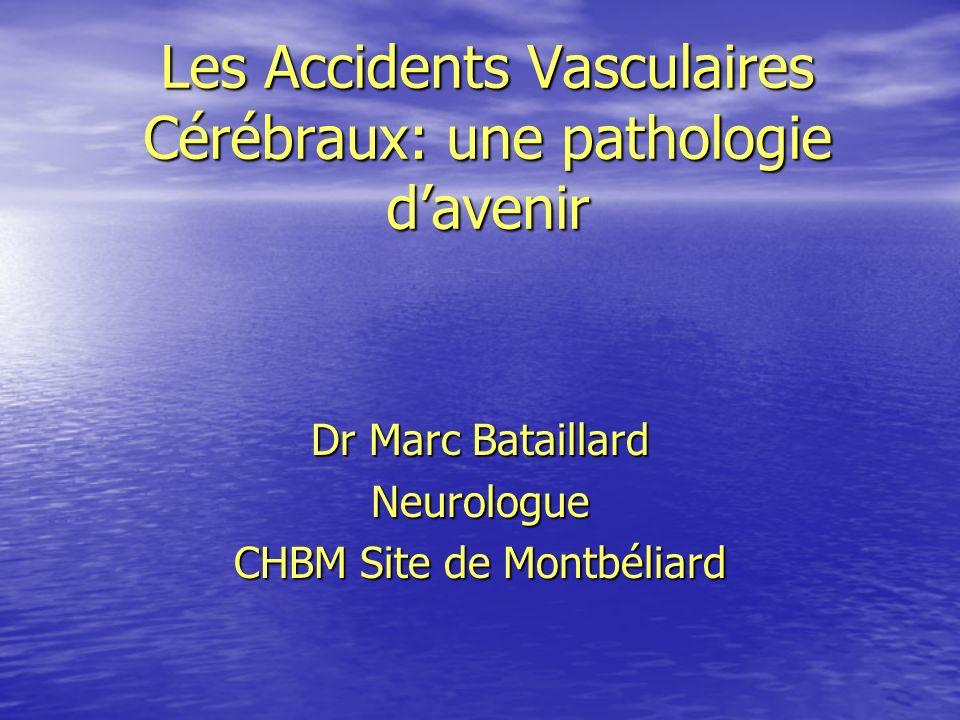 Les Accidents Vasculaires Cérébraux: une pathologie d'avenir
