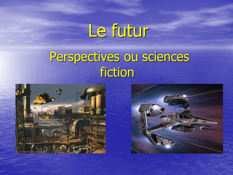 Perspectives ou sciences fiction