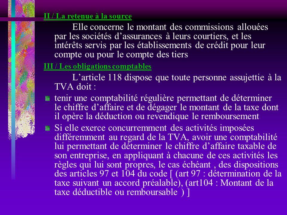 L'article 118 dispose que toute personne assujettie à la TVA doit :