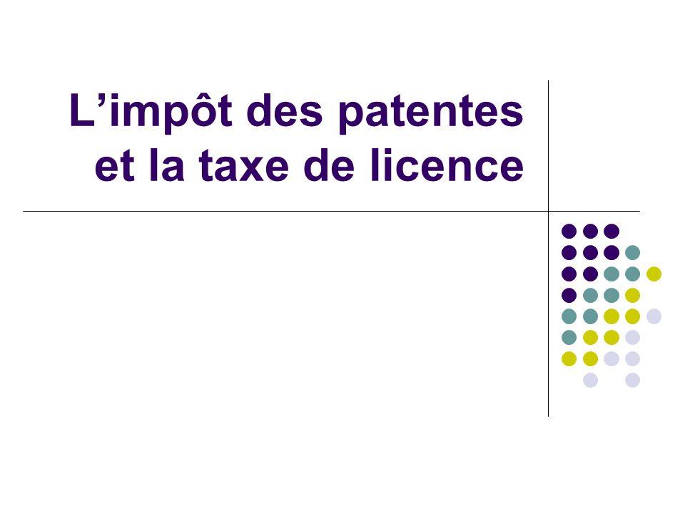 L'impôt des patentes et la taxe de licence