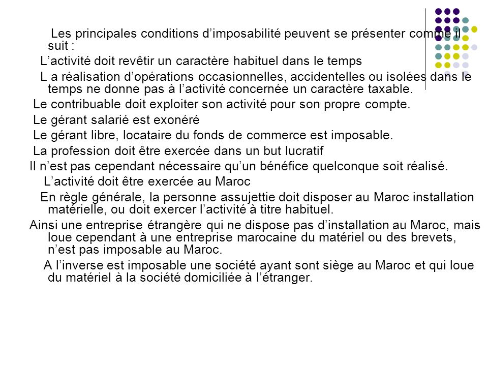 Les principales conditions d'imposabilité peuvent se présenter comme il suit :