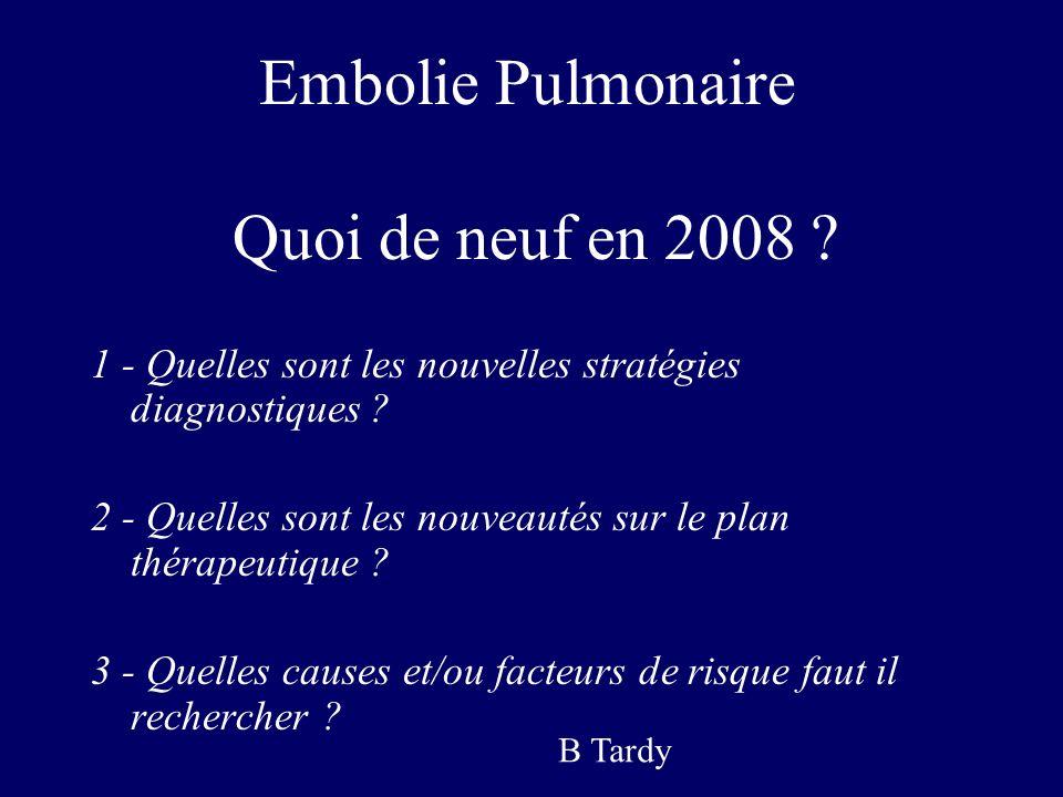 Embolie Pulmonaire Quoi de neuf en 2008