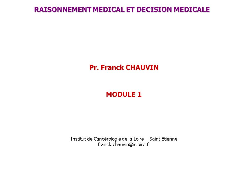 RAISONNEMENT MEDICAL ET DECISION MEDICALE