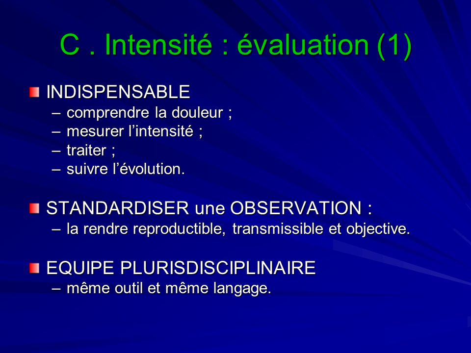 C . Intensité : évaluation (1)