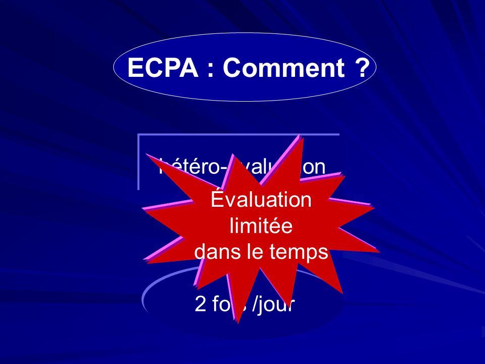 ECPA : Comment hétéro-évaluation Évaluation limitée dans le temps