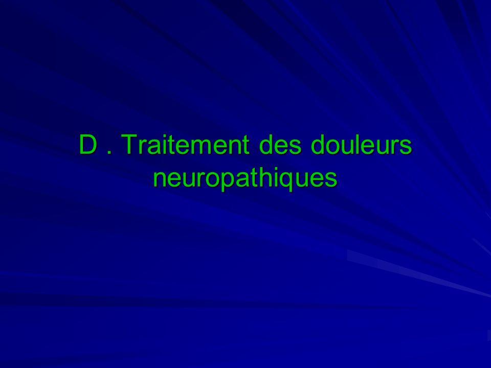 D . Traitement des douleurs neuropathiques