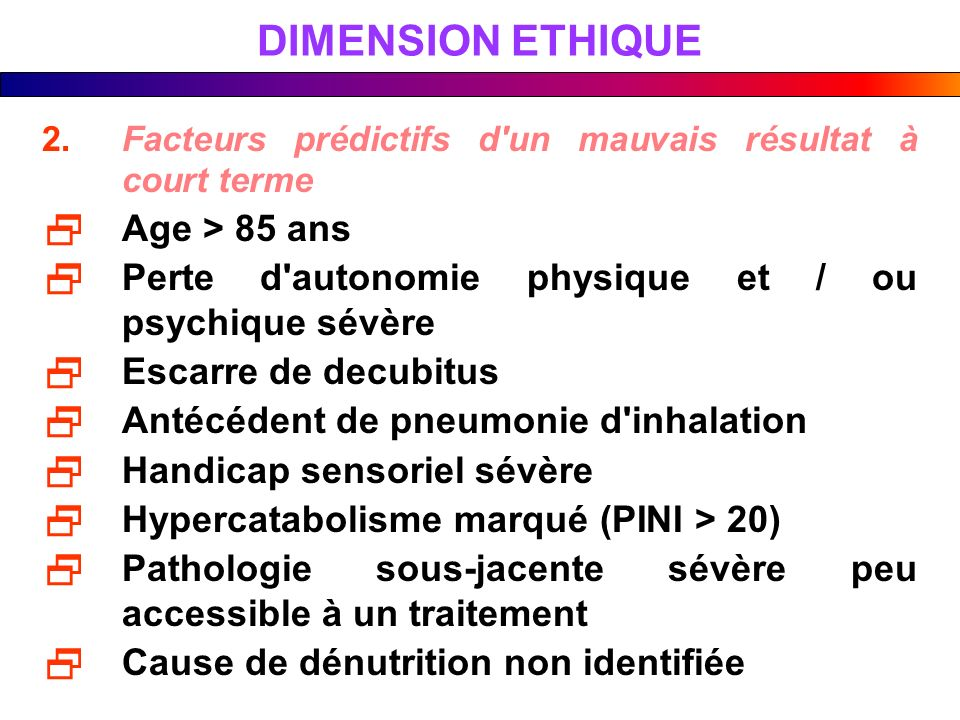 DIMENSION ETHIQUE Age > 85 ans