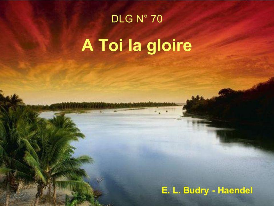 DLG N° 70 A Toi la gloire E. L. Budry - Haendel