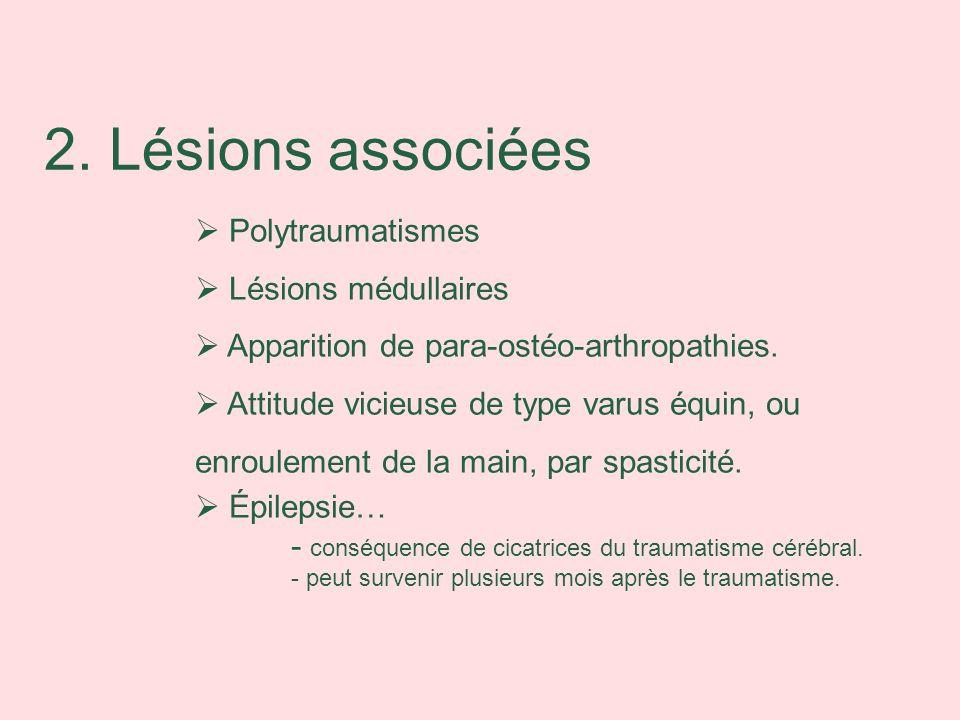 2. Lésions associées Polytraumatismes Lésions médullaires