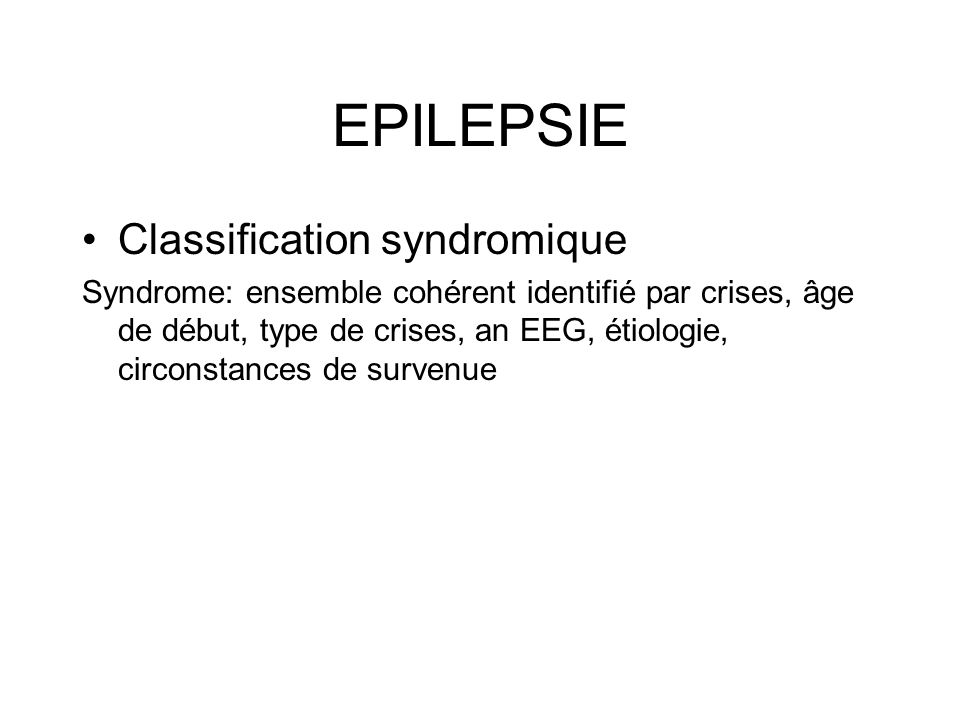 EPILEPSIE Classification syndromique
