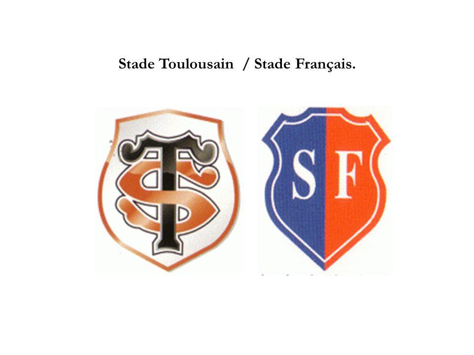 Stade Toulousain / Stade Français.