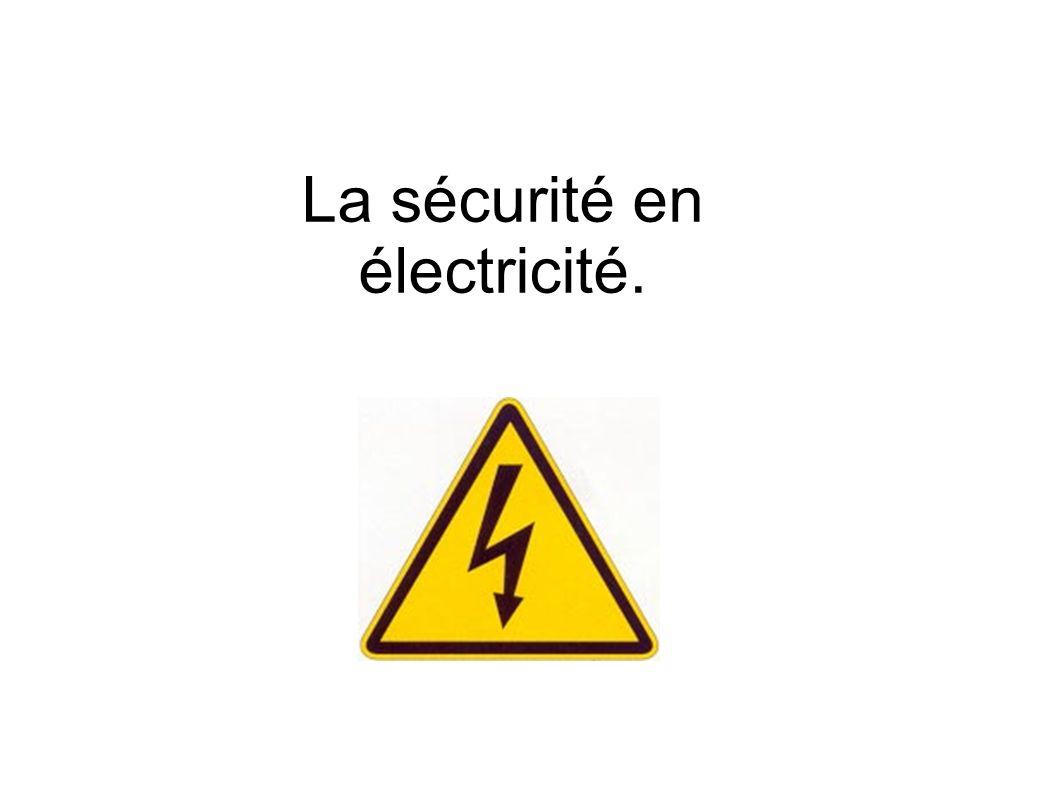 La sécurité en électricité.