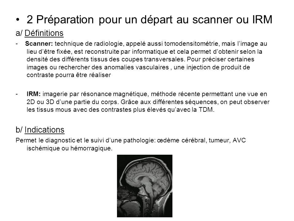 2 Préparation pour un départ au scanner ou IRM