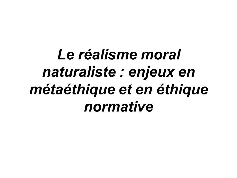 Le réalisme moral naturaliste : enjeux en métaéthique et en éthique normative