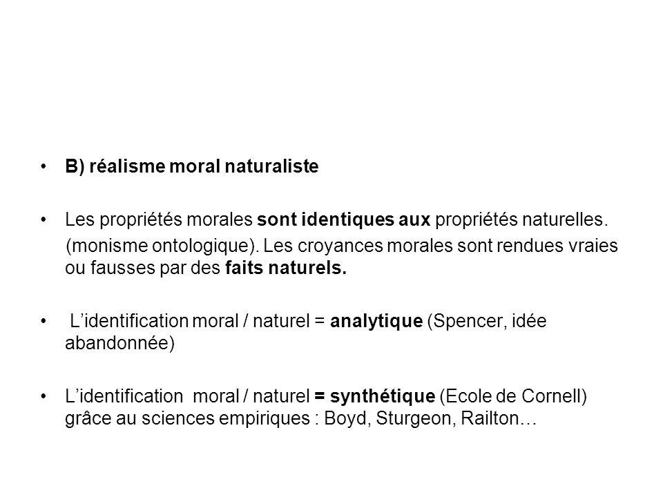 B) réalisme moral naturaliste